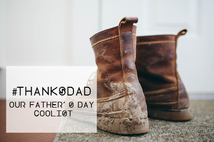 #ThanksDad: Our Top 10 COOLIST for Father's Day